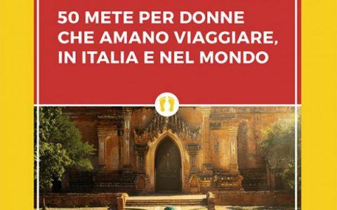 """""""La guida delle libere viaggiatrici""""… in giro per l'Italia!"""